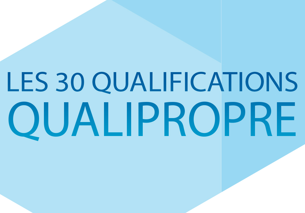 Les 30 qualifications Qualipropre